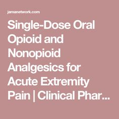 Single-Dose Oral Opioid and Nonopioid Analgesics for Acute Extremity Pain | Clinical Pharmacy and Pharmacology | JAMA | The JAMA Network