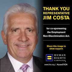 June 12, 2014: Democratic Congressman Jim Costa (CA-16) became the 205th co-sponsor of the Employment Non-Discrimination Act.   Read more: www.hrc.org/blog/entry/bipartisan-support-for-enda-builds