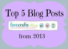 Top 5 FaveCrafts Posts from 2013