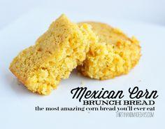 Hands down the best cornbread recipe you'll ever taste: Mexican Corn Brunch Bread