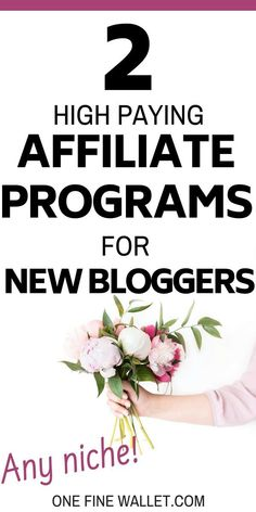 2 high paying affiliate programs for bloggers in any niche - One Fine Wallet