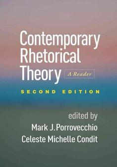 Contemporary Rhetorical Theory: A Reader