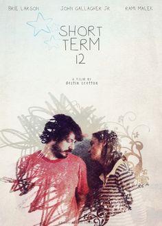 Short Term 12 (2013)  Director: Destin Cretton  Brie Larson, John Gallagher Jr., Frantz Turner, Rami Malek