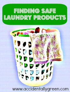 Finding Safe Laundry Products/Accidentally Green