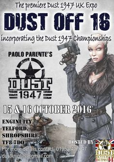 'Dust Off' is the UK Exposition of Paolo Parente's game of Dust. The biggest Dust event in the world! 2016 follows on from the success of the very first 2015 expo.