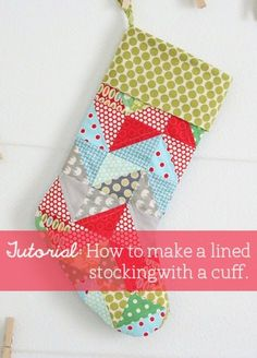 Cluck Cluck Sew: Tutorial: A lined stocking with a cuff http://www.cluckclucksew.com/2010/12/tutorial-lined-stocking-with-cuff.html
