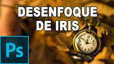 Desenfoque de iris - Tutorial Photoshop en Español