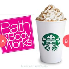Which??                                          (I would chose starbucks) Click here to vote @ http://wishbone.io/which------------------------------------------i-would-chose-starbucks-36544798.html?utm_source=app&utm_campign=share&utm_medium=referral