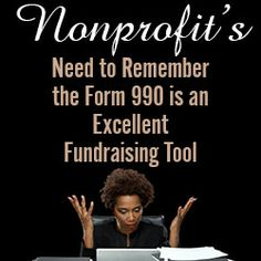 Nonprofit's Need to Remember the Form 990 is also a Fundraising Tool : Form 990 is not just an IRS Form but a publicly filed document and some nonprofits forget they can use it as a fundraising and public relations tool. Nonprofit Fundraising, Fundraising Events, Fundraising Ideas, Church Fundraisers, Donation Request, Grant Writing, Gifts For Teen Boys, Raise Funds, Public Relations