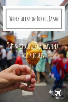 Where to eat in Tokyo, Japan #foodietravelstreetfood