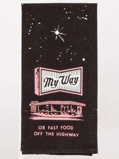 My Way Or Fast Food Dish Towel