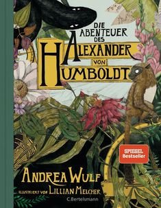 The Adventures of Alexander von Humboldt. The remarkable adventures of Alexander von Humboldt -- the great lost scientist -- brought to life in this graphic novel. New York Times, Vigan, Charles Darwin, Thomas Jefferson, John Muir, Got Books, Books To Read, Children's Books, Alexander Von Humboldt