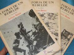 La forja de un rebelde / Arturo Barea. -- Madrid : Turner, 1977 en http://absysnetweb.bbtk.ull.es/cgi-bin/abnetopac01?TITN=131550