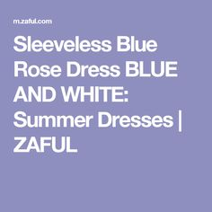 Sleeveless Blue Rose Dress BLUE AND WHITE: Summer Dresses | ZAFUL