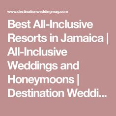 Best All-Inclusive Resorts in Jamaica | All-Inclusive Weddings and Honeymoons | Destination Weddings in Jamaica | Destination Weddings & Honeymoons
