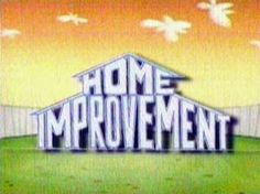 Home Improvement - an American television sitcom starring Tim Allen, that aired from September 17, 1991 to May 25, 1999.