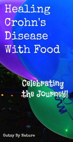 1 Year Ago Today... My Journey of Healing Crohn's Disease With Food - Gutsy By Nature gutsybynature.com #crohnsdisease #paleo