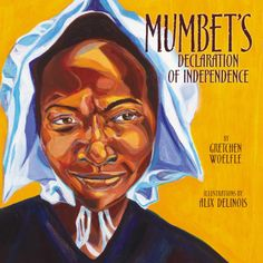Kidlit Celebrates Women's History Month: Finding Mumbet.  Read more about an 18th century slave who sued for her freedom.