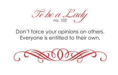 To Be A Lady She's A Lady, Act Like A Lady, Vintage Modern, Lady Rules, Etiquette And Manners, Actions Speak Louder Than Words, Southern Sayings, Daily Word, Classy Women