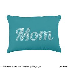 Floral Mom White Text Cushion mothers day crafts for kids, mothers day preschool, mothers day cake, mothers day crafts for kids preschool,mothers day decor, mother's day entertaining, mother's day, mothers day,mothers day gift ideas, mother's day gifts, mothers day tshirts, mothers day tshirts gift ideas #momlife #mothersday #mother #motherhood #mothersdaygift #motherofthebride #tshirt #mothersdayidea #pillows #pillowcase