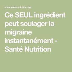 Ce SEUL ingrédient peut soulager la migraine instantanément - Santé Nutrition