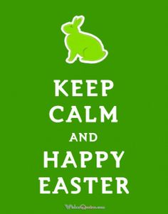 KEEP CALM AND HAPPY EASTER #eastermessages