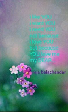 YOU are my need my DEAR  ...