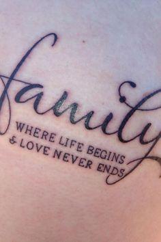 Family, Where life begins & love never ends.