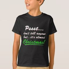 Pssst...almost CHRISTMAS (wht) T-Shirt - merry christmas diy xmas present gift idea family holidays