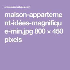 maison-appartement-idées-magnifique-min.jpg 800×450 pixels