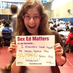 Sex ed matters because no one should have to learn about the clitoris from the internet!