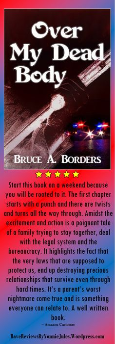 "Over My Dead Body by Bruce A. Borders @BruceABorders #RRBC A story of ""A Parent's Worst Nightmare"". A #mustread"