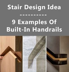 Stair Design Ideas - 9 Examples Of Built-In Handrails