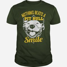 Pit Bull Shirt  Nothing Beats A Pit Bull Smile  Forest, Order HERE ==> https://www.sunfrog.com/Pets/114913475-454749559.html?53624, Please tag & share with your friends who would love it, #jeepsafari #xmasgifts #birthdaygifts  #rottweiler dibujo, #rottweiler rottweilers, rottweiler american #rottweiler #family #holidays #events #gift #home #decor #humor #illustrations