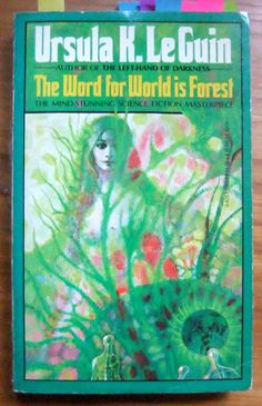 ursula k. le guin book covers the word for world is forest - Google Search