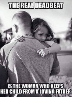 The real deadbeat is the woman who keeps her child from a loving father. Father Quotes, Daughter Quotes, Father Daughter, Fatherhood Quotes, Daddy Quotes, Family Quotes, Mantra, Deadbeat Moms, Fathers Rights