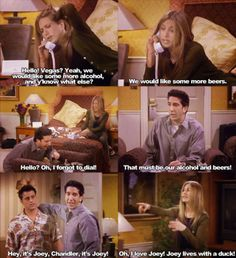 Right after that is the best....joey: hey Rachel how u doinnn....rachel: I'm doing fine Baby how u doin....  Friends TV Show