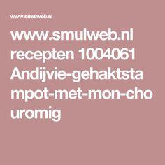 www.smulweb.nl recepten 1004061 Andijvie-gehaktstampot-met-mon-chouromig