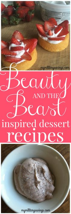 Disney's Beauty and the Beast inspired dessert recipes - The Grey Stuff and Rose Bud Cakes (strawberry shortcakes) - add this to your Disney recipes board!