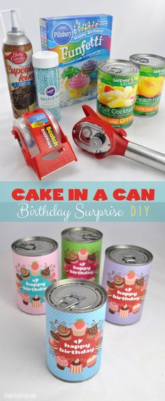Cake in a Can Birthday Surprise: Fun how to w/photos. Use your favorite cake recipe or use a box mix like she did. Great for college/camp care packages too!