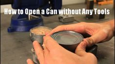 How to Open a Can without Any Tools - VIDEO