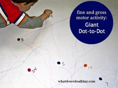 Giant Dot-to-Dot for Fine and Gross Motor Skills - Dot to Dots are a great way to work on fine motor skills and get a hesitant child to draw. Make it really big to really get them into it!