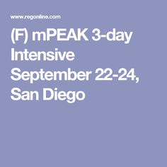 mPEAKMindful ​Performance ​Enhancement, ​Awareness ​and ​KnowledgeThe ​cutting-edge ​program ​is ​built ​around ​the ​latest ​brain ​research ​related ​to ​peak ​performance, ​resilience, ​focus, ​and Event Management Software, Education Conferences, September 22, San Diego, Day, Free