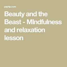 Beauty and the Beast - MIndfulness and relaxation lesson