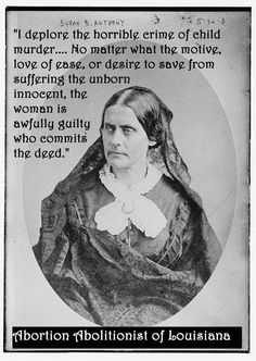 Susan b anthony be cray picture 132123926 blingee love this susan b anthony one of the early pro life feminists from the days before selfish radical extremists took over the feminist movement fandeluxe Image collections