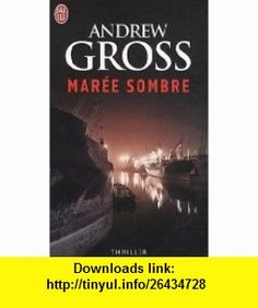 Maree Sombre (French Edition) (9782290001615) Andrew Gross , ISBN-10: 2290001619  , ISBN-13: 978-2290001615 ,  , tutorials , pdf , ebook , torrent , downloads , rapidshare , filesonic , hotfile , megaupload , fileserve
