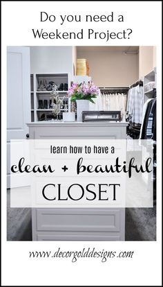 how to have a clean and beautiful closet