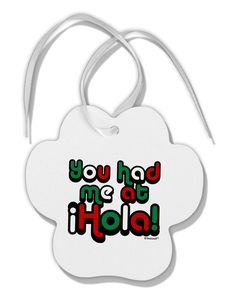 You Had Me at Hola - Mexican Flag Colors Paw Print Shaped Ornament by TooLoud