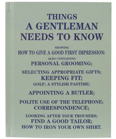 Things a Gentleman needs to know.