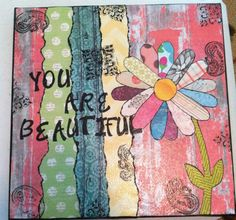 """""""You are beautiful"""" canvas art 10x10. For sale: $25.00 on etsy. Shop name: DesignsByJadeRuiz"""